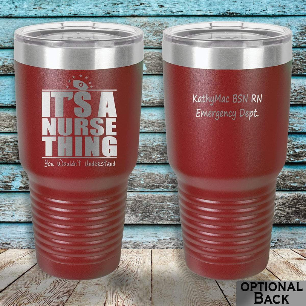MacAttackGear Drinkware Maroon It's a Nurse Thing 30oz Personalized Tumbler