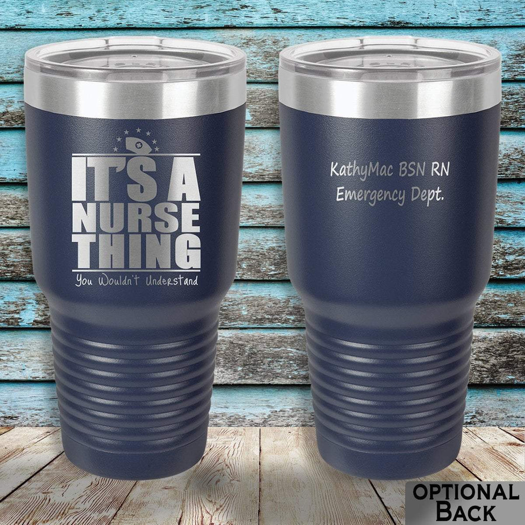 MacAttackGear Drinkware Navy It's a Nurse Thing 30oz Personalized Tumbler