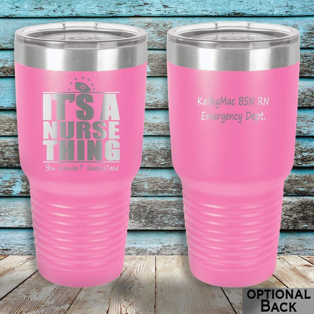 MacAttackGear Drinkware Pink It's a Nurse Thing 30oz Personalized Tumbler