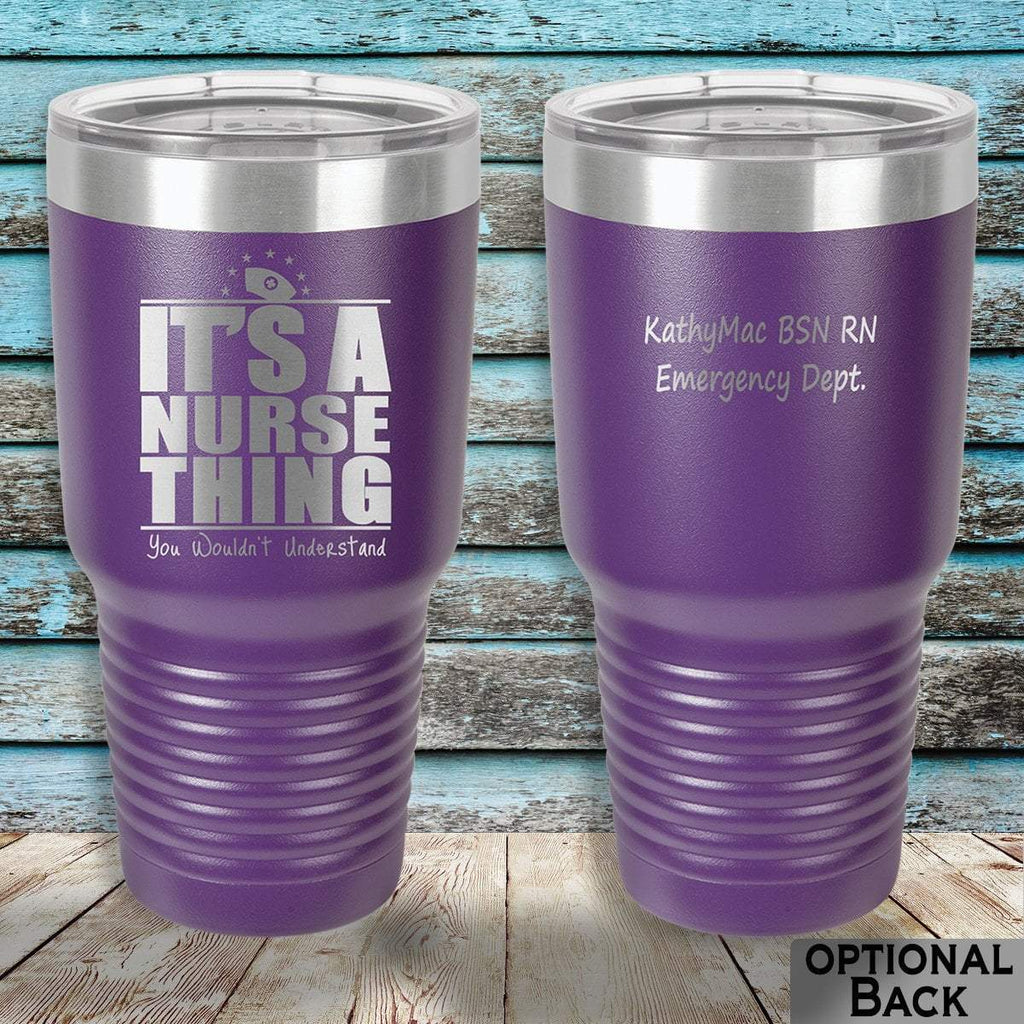 MacAttackGear Drinkware purple It's a Nurse Thing 30oz Personalized Tumbler