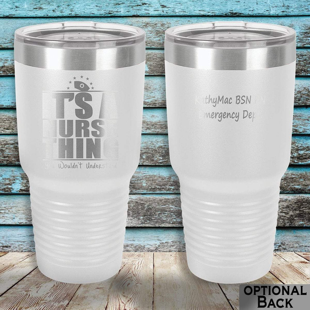 MacAttackGear Drinkware White It's a Nurse Thing 30oz Personalized Tumbler
