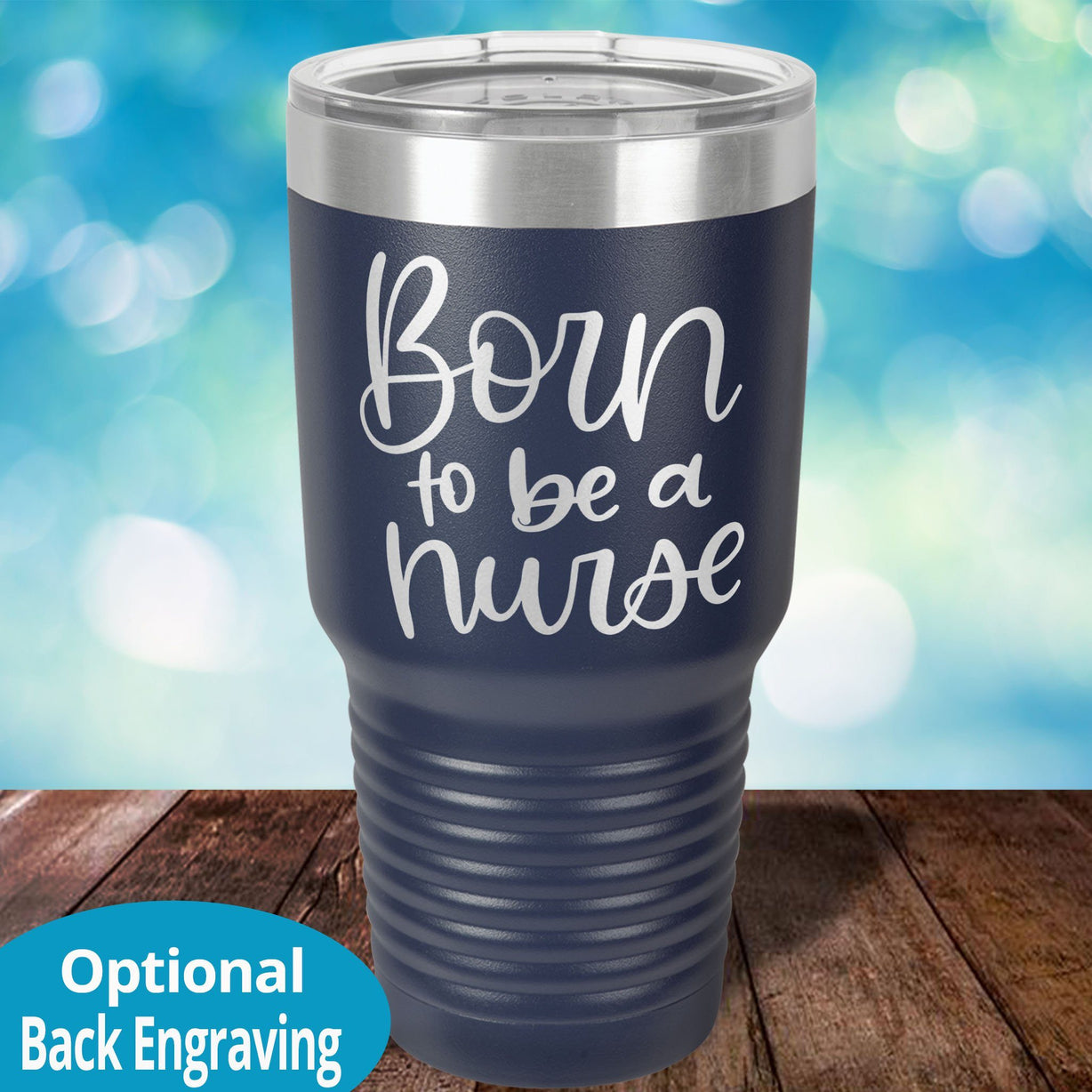 Born to be a nurse laser etched tumbler