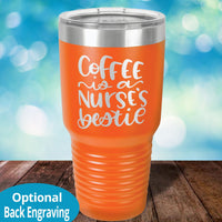 Coffee is a Nurses Bestie Laser Etched Tumbler
