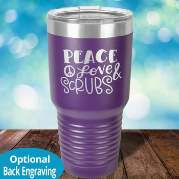 Peace Love Scrubs Laser Etched Tumbler