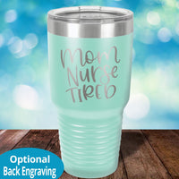Mom Nurse Tired Laser Etched Tumbler