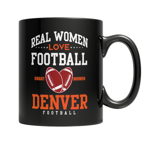 """Real Women Love Football: Smart Women, Denver Football"" 11 Oz Black Coffee Mug"