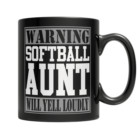 """Warning: Softball Aunt Will Yell Loudly"" 11 Oz Black Coffee Mug"