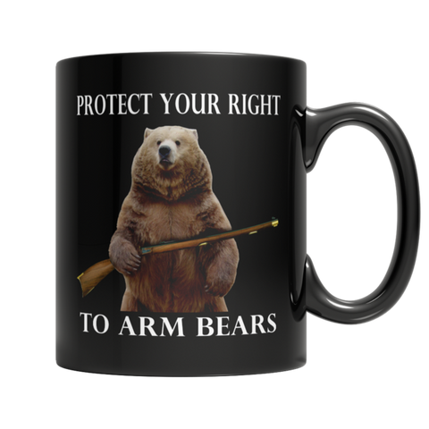 """Protect Your Right To Arm Bears"" 11 Oz Black Coffee Mug"