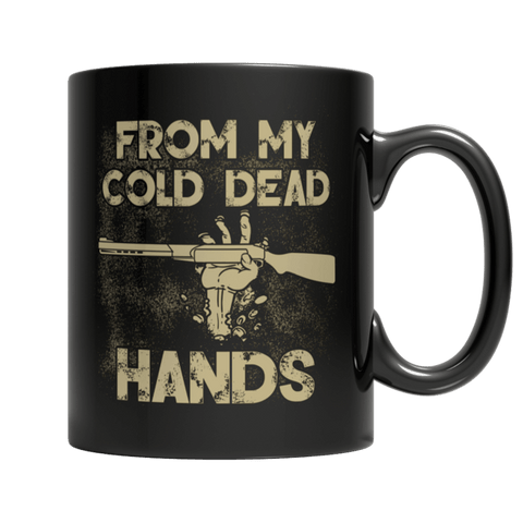 """From My Cold Dead Hands"" 11 Oz Black Coffee Mug"