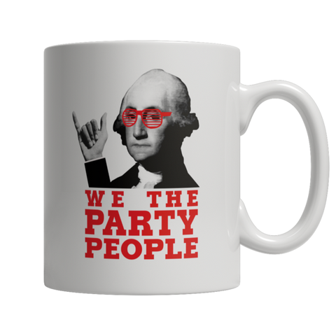 """We The Party People"" 11 Oz White Coffee Mug"