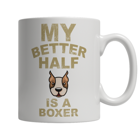 """My Better Half Is A Boxer"" 11 Oz White Coffee Mug"