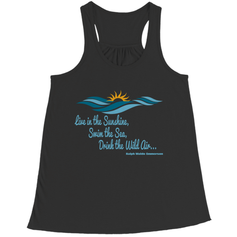 """Live In The Sunshine, Swim The Sea, Drink The Wild Air...Ralph Waldo Emerson"" Bella Flowy Black Racerback Tank Top"