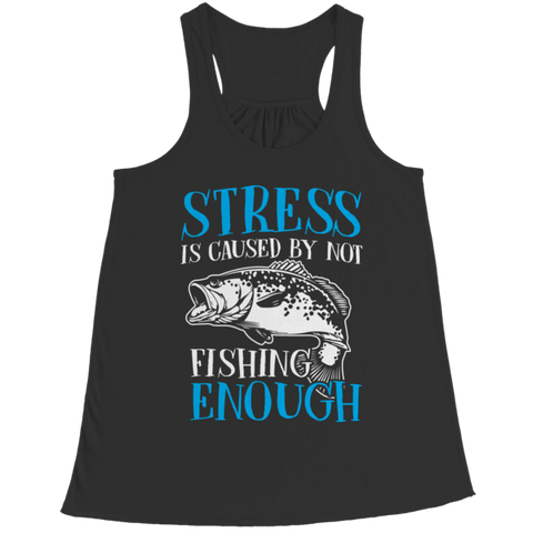 """Stress Is Caused By Not Fishing Enough"" Bella Flowy Black Racerback Tank Top"