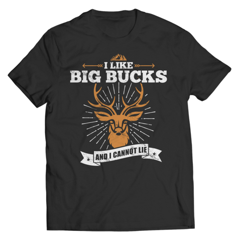 """I Like Big Bucks, And I Cannot Lie"" Unisex Black T Shirt"