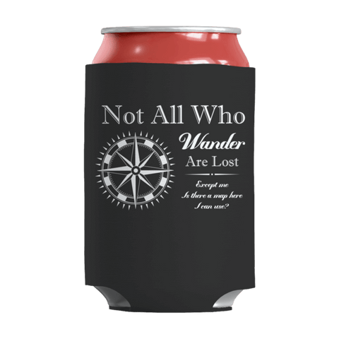 """Not All Who Wander Are Lost..."" 12 Oz Soda/Adult Beverage Can & Stumpy Bottle Insulator/Sleeve/Wrap In Black"