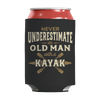 """Never Underestimate An Old Man With A Kayak"" 12 Oz Soda/Adult Beverage Can & Stumpy Bottle Insulator/Sleeve/Wrap In Black"