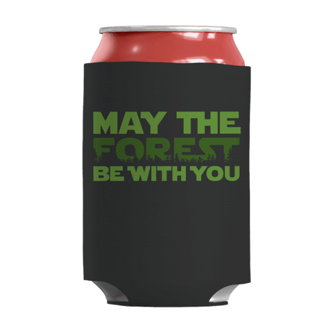 """May The Forest Be With You"" 12 Oz Soda/Adult Beverage Can & Stumpy Bottle Insulator/Sleeve/Wrap In Black"