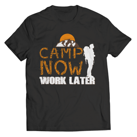 """Camp Now, Work Later"" Unisex Black T Shirt"