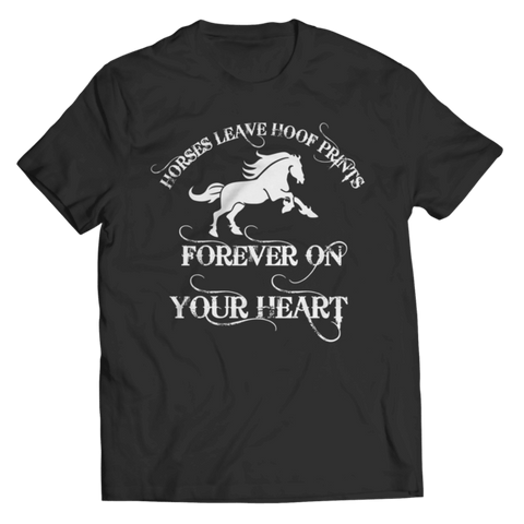 """Horses Leave Hoof Prints Forever On Your Heart"" Unisex Black T Shirt"