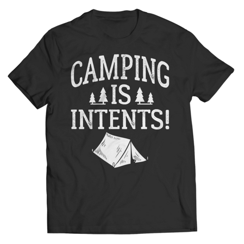 """Camping Is Intents!"" Unisex Black T Shirt"