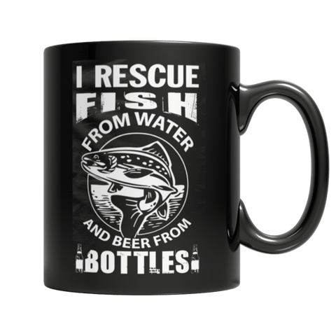 """I Rescue Fish From Water And Beer From Bottles"" 11 Oz Black Coffee Mug"