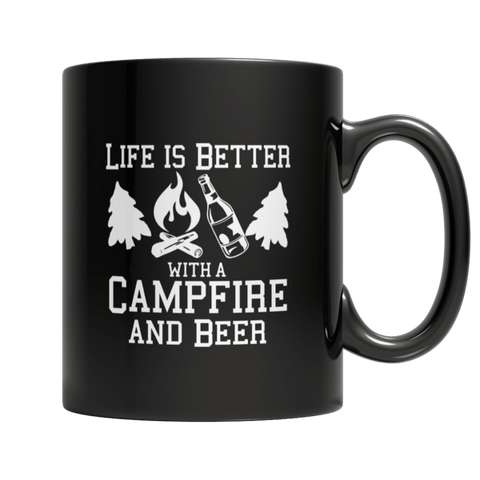 """Life Is Better With A Campfire And Beer"" 11 Oz Black Coffee Mug"