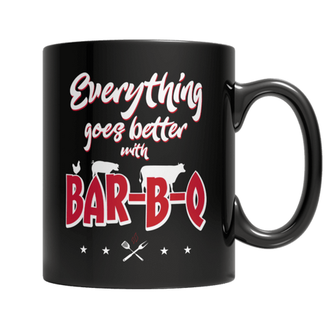 """Everything Goes Better With Bar-B-Q"" 11 Oz Black Coffee Mug"