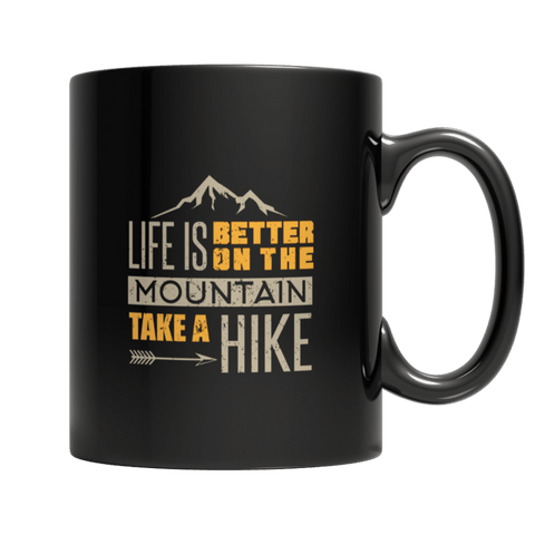 """Life Is Better On The Mountain; Take A Hike"" 11 Oz Black Coffee Mug"