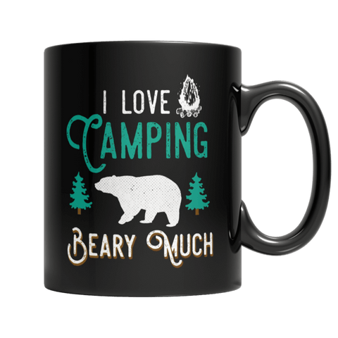 """I Love Camping Beary Much"" 11 Oz Black Coffee Mug"