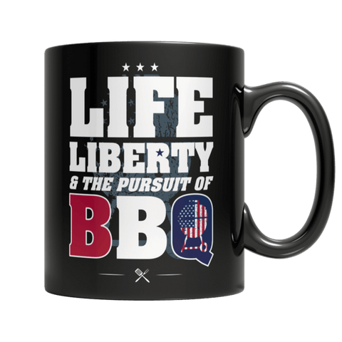 """Life, Liberty & The Pursuit Of BBQ"" 11 Oz Black Coffee Mug"