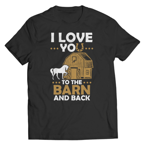"""I Love You To The Barn And Back"" Unisex Black T Shirt"