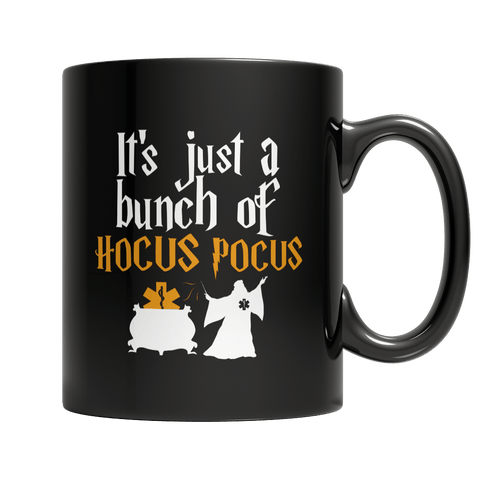 """It's Just A Bunch Of Hocus Pocus"", 11 Oz, Black, EMT Coffee Mug For Halloween"