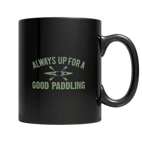 """Always Up For A Good Paddling"", 11 Oz, Black Coffee Mug"