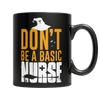 """Don't Be A Basic Nurse"", 11 Oz, Black Coffee Mug For Halloween"