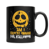 """Am I Creepy Enough For Halloween?"", 11 Oz, Black Coffee Mug"