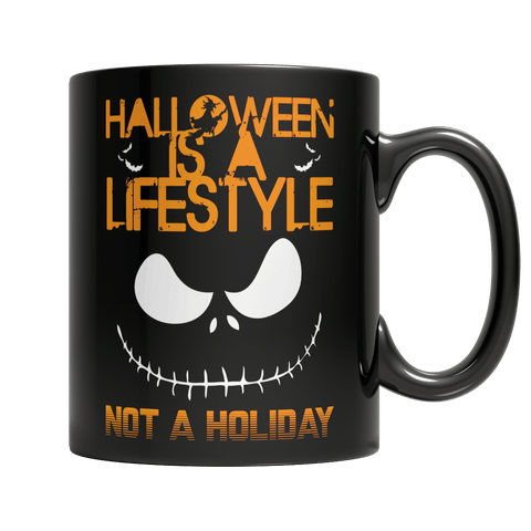 """Halloween Is A Lifestyle, Not A Holiday"", 11 Oz, Black Coffee Mug"