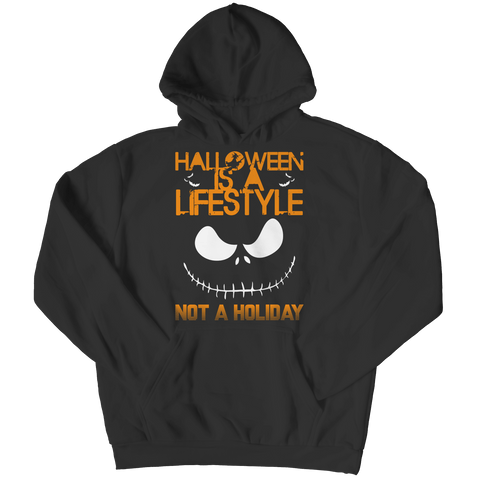 """Halloween Is A Lifestyle, Not A Holiday"", Black Hoodie"