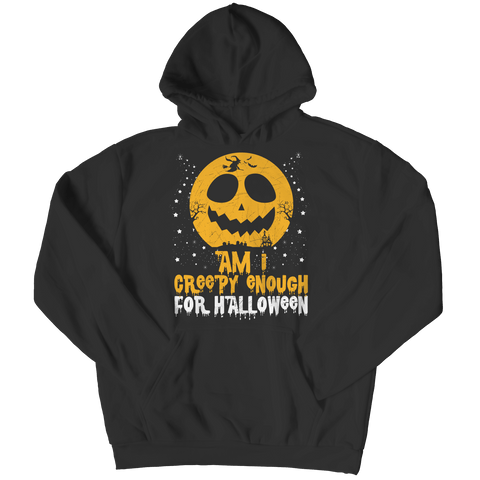 """Am I Creepy Enough For Halloween?"", Black Hoodie"