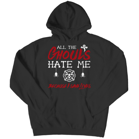 """All The Ghouls Hate Me Because I Save Lives"", Black, Fire Fighter Hoodie For Halloween"