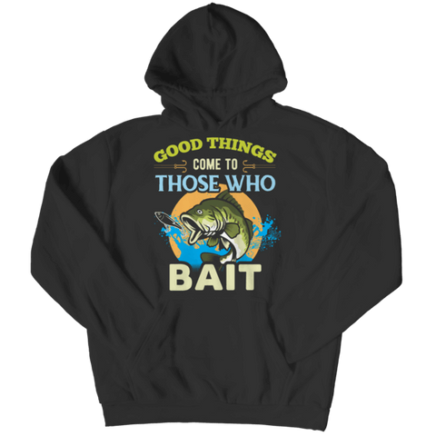 """Good Things Come To Those Who Bait"", Black Hoodie For Fishing Enthusiasts"