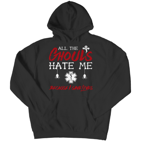 """All The Ghouls Hate Me Because I Save Lives"", Black, EMT Hoodie For Halloween"