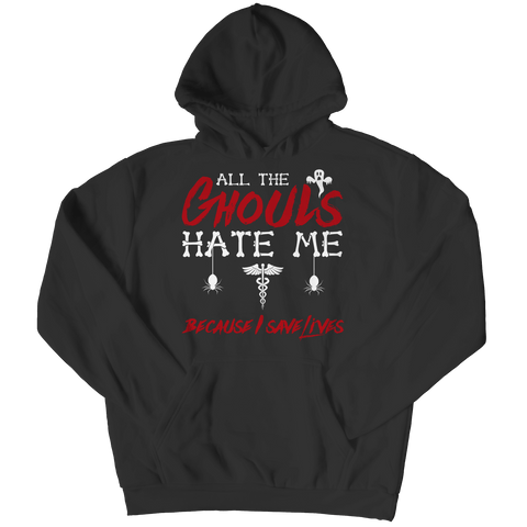 """All The Ghouls Hate Me Because I Save Lives"", Black, Nurse Hoodie For Halloween"