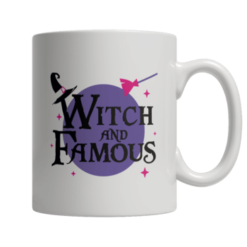"""Witch And Famous"", 11 Oz, White Coffee Mug For Halloween"