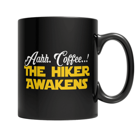 """Aahh. Coffee..! The Hiker Awakens"", 11 Oz, Black Coffee Mug"