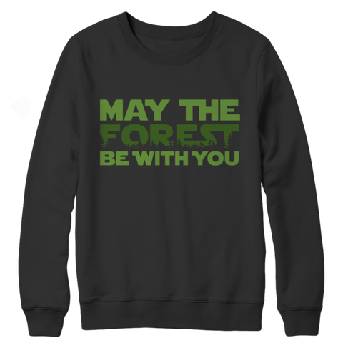 """May The Forest Be With You"" Crewneck Black Sweatshirt"