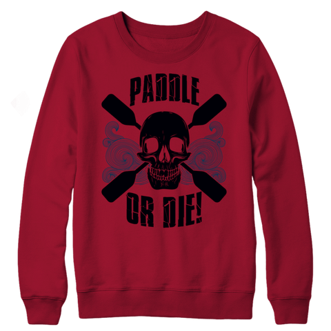 """Paddle Or Die"" Crewneck Crimson Sweatshirt"
