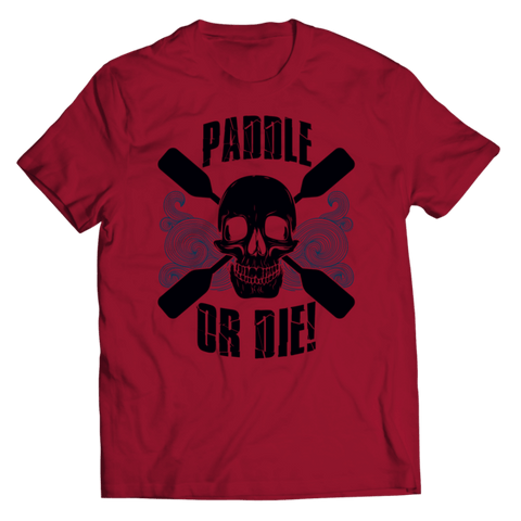 """Paddle Or Die"" Unisex Crimson T Shirt"