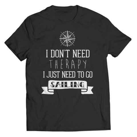 """I Don't Need Therapy; I Just Need To Go Sailing"" Unisex Black T Shirt"
