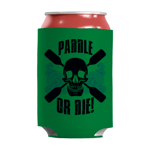"""Paddle Or Die"" 12 Oz Soda/Adult Beverage Can & Stumpy Bottle Insulator/Sleeve/Wrap In Kelly(Green) Color"