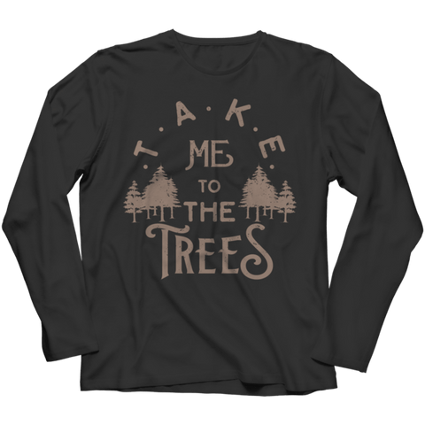 """Take Me To The Trees"" Long-Sleeved Black T Shirt"